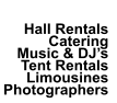 Hall Rentals Catering Music & DJ's Tent Rentals  Limousines Photographers